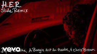 H.E.R. - Slide (Remix) (ft. Pop Smoke, A Boogie Wit Da Hoodie, Chris Brown)
