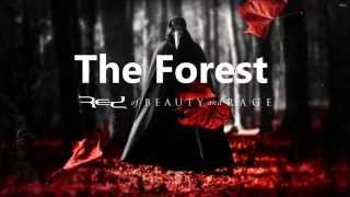 The Forest | Red | Of Beauty And Rage | New Song 2015