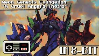 "♬Neon Genesis Evangelion ""A Cruel Angel's Thesis"" (IN 8-BIT/CHIPTUNE)♬"