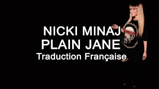Nicki Minaj - Plain Jane (Remix) [Traduction Française]