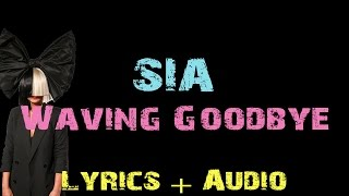 Sia - Waving Goodbye [ Lyrics ]