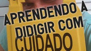 APRENDENDO A DIRIGIR COM CUIDADO