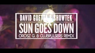 David Guetta & Showtek - Sun Goes Down (OroszG.& ClubPulsers Remix 2016)