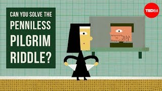 Can you solve the penniless pilgrim riddle? - Daniel Finkel width=