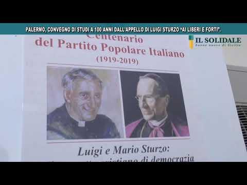 """Video: Palermo, convegno di studi a 100 anni dall'appello di Luigi Sturzo """"ai liberi e forti""""."""