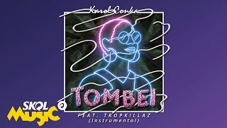 Karol Conka feat. Tropkillaz - Tombei (Acapella)