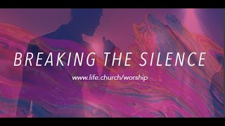 Life.Church Worship: Breaking the Silence - Love Surrounds