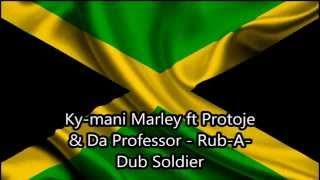 Ky Mani Marley Ft Protoje & Da Professor - Rub A Dub Soldier