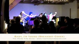 "Baby, I'm Yours ""LIVE"" - Breakbot Cover by The Prime Time Band"