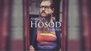 AMIGOD - Hősöd (Zília Remix)