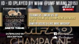 Tujamo vs. LMFAO vs. ID - Darth Theme vs. Champagne Showers vs. ID (DV&LM Mashup)