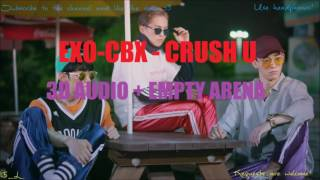 EXO-CBX - Crush U「3D Audio + Empty Arena」