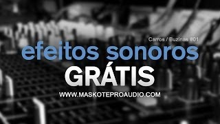 Efeitos Sonoros grátis #01 / Carros / Buzinas