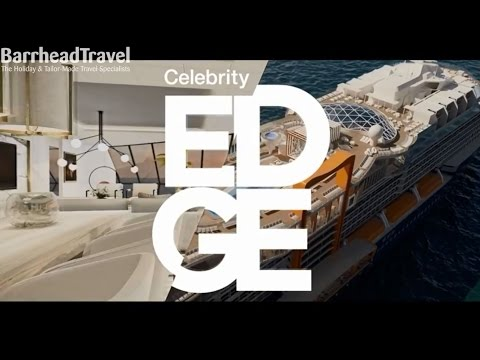 Celebrity Edge Cruise Ship Reveal with Barrhead Travel