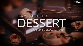 Dawin ft. Silentó - Dessert (LouisVint & LeoLete Remix)