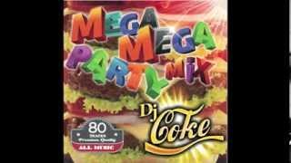 MEGA MEGA PARTY  MIX BY DJ COKE CM