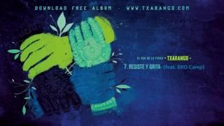 Txarango - Resiste y grita (feat. EKO Camp) (Audio Oficial)