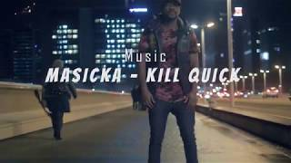 Masicka - Kill Quick By Papi K (New 2018)