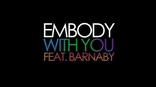 Embody - With You (feat. Barnaby) (Lyric Video)