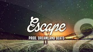 Deep Positive Awesome RnB Beat Instrumental - Escape ( Prod. DreamLand Beats )