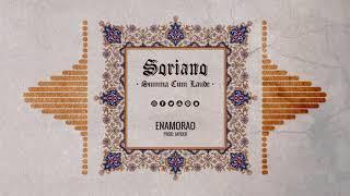 SORIANO - ENAMORAO (AUDIO) #SUMMACUMLAUDE