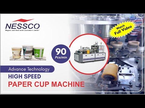 High Speed Paper Cup Making Machine (90Pcs/min) || Nessco Machinery