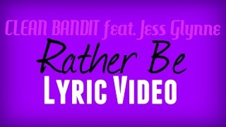 Clean Bandit feat.Jess Glynne-Rather Be Lyric Video