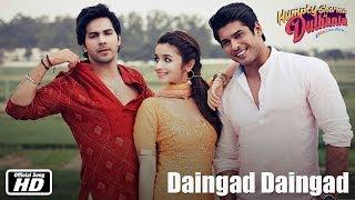 Daingad Daingad   Official Song   Humpty Sharma Ki Dulhania   Varun Dhawan and Alia Bhatt