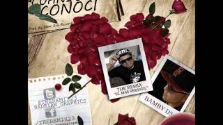 The Remix Ft Bamby Ds - Cuando Te Conocí