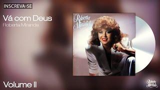Roberta Miranda - Vá com Deus - Volume 2 - [Áudio Oficial]