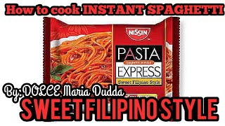 NISSIN Express Pasta Sweet FILIPINO Style 🇵🇭 Spaghetti 🍝 | Instant Noodles | DOLCE Maria Dudda 🍬