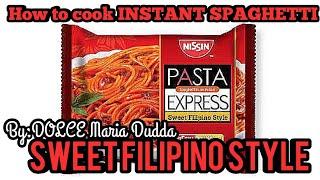 NISSIN Express Pasta Sweet FILIPINO Style 🇵🇭 Spaghetti 🍝 | Instant Noodles | DOLCE Maria Dudda 🍬