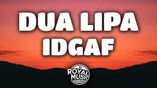 Dua Lipa – IDGAF (Lyrics)