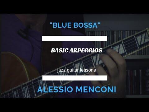 Blue Bossa  -  Basic Arpeggios for beginners - Alessio Menconi Jazz Guitar Lessons