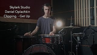 clipping. - Get Up (drum cover by Daniel Oplachkin)