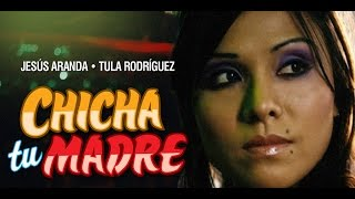 Chicha Tu Madre - Official Trailer [SD]