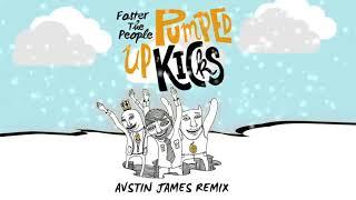 Foster The People - Pumped Up Kicks (AVSTIN JAMES Remix)