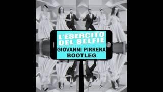 L'Esercito Del Selfie feat Lorenzo Fragola & Arisa  Giovanni Pirrera Bootleg
