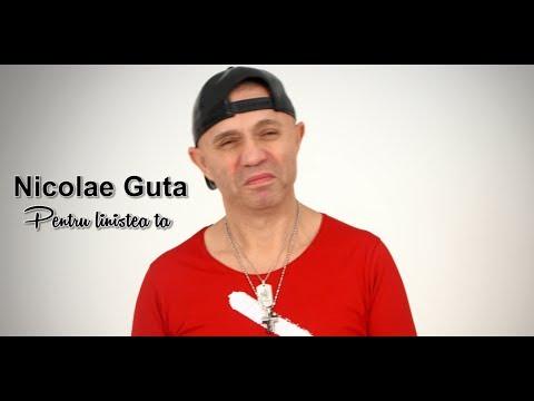 NICOLAE GUTA - Pentru linistea ta