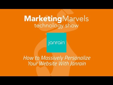 Marketing Marvels: How to Massively Personalize Your Website With Janrain