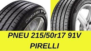 PNEU 215/50R17 - PNEU 215/50R17 91v CINTURATO P7 PIRELLI - ATUALIZADO 2019
