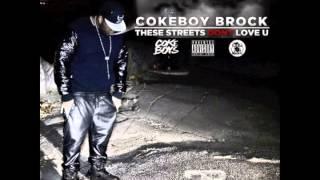 "Coke Boy Brock - ""U See Me"" (These Streets Don't Love U)"