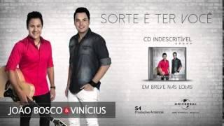 JOÃO BOSCO E VINÍCIUS - SORTE É TER VOCÊ - LANÇAMENTO 2014