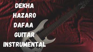 Dekha Hazaro Dafaa on Guitar