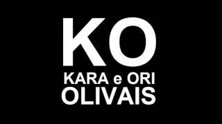 KO Kara e Ori (OLIVAIS) - Saudade
