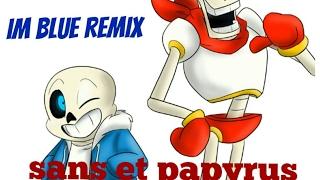 Sans et papyrus _squelebros[ im blue -remix ]