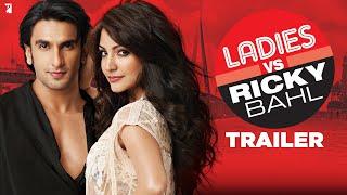 Ladies vs Ricky Bahl | Official Trailer | Ranveer Singh | Anushka Sharma