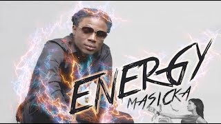 Masicka - Energy (Lyrics)