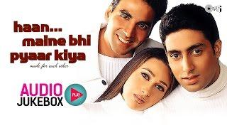 Haan Maine Bhi Pyaar Kiya Jukebox - Full Album Songs | Akshay Kumar, Karisma Kapoor, Abhishek width=