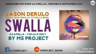 Jason Derulo - Swalla (feat Nicki Minaj & Ty Dolla $ign) [Acapella - Vocals Only] + DL